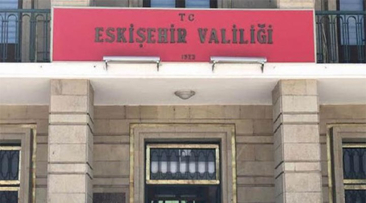 Eskişehir'de tüm etkinlikler 15 gün süreyle yasaklandı
