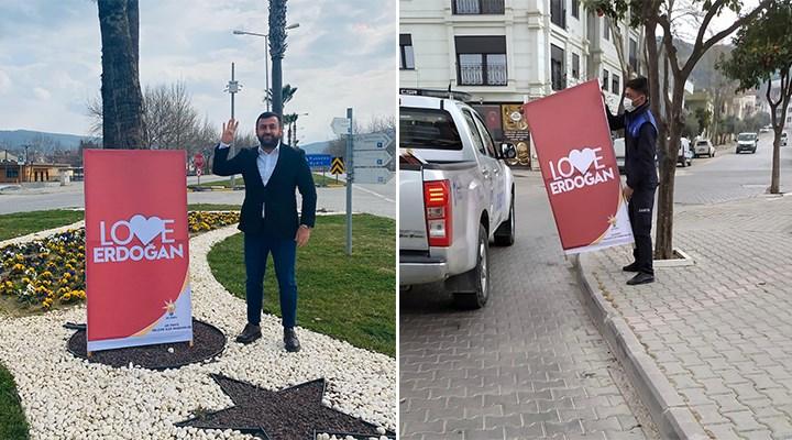AKP'li yöneticinin 'kaldırmaya gücünüz yetmez' dediği 'Love Erdoğan' tabelasını belediye kaldırdı