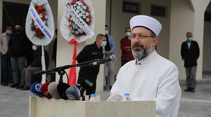Diyanet Başkanı Erbaş: 40 yıl camisiz üniversiteler oldu bu memlekette