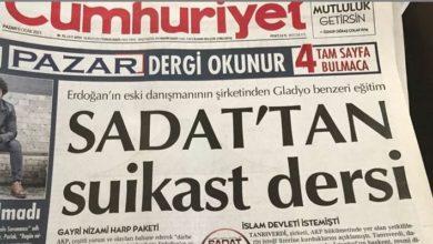 'SADAT soruşturulsun 'haberleri nedeniyle Cumhuriyet'e soruşturma